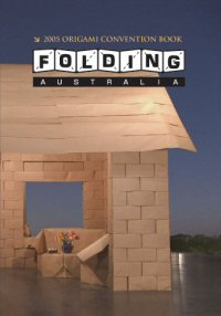 Folding Australia 2005 Australian Origami Convention Book