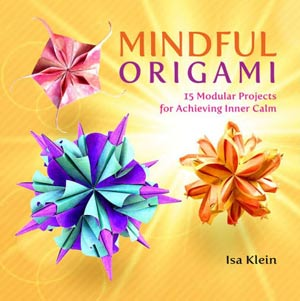 Mindful Origami: 15 Modular Projects for Achieving Inner Calm : page 36.